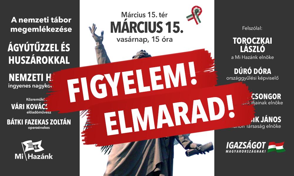 A Mi Hazánk is lemondja március 15-ei nagygyűlését