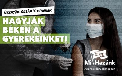 """""""Hagyják békén a gyerekeinket!"""" – Orbán Viktornak üzen a Mi Hazánk"""