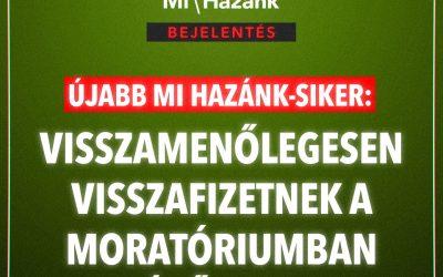 Újabb Mi Hazánk siker, visszamenőlegesen visszafizetnek a moratóriumban lévőknek!